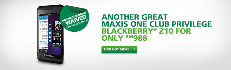 Maxis Promotion: Blackberry® Z10 For Only RM988