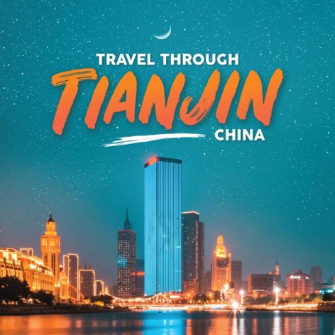 Travel Through Tianjin China