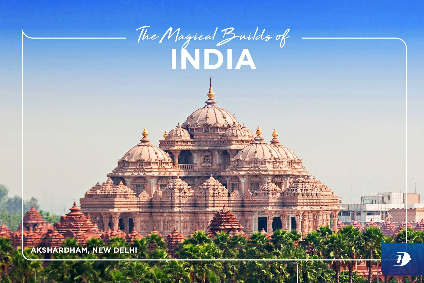 The Magical Builds of India