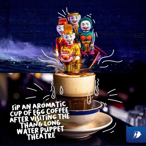 Sip an aromatic cup of Egg Coffee after visiting the Thang Long Water Puppet Theatre