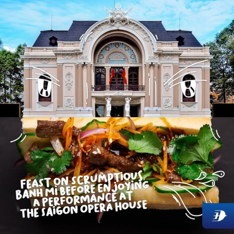 Feast on scrumptious Banh Mi before enjoying a performance at the Saigon Opera House