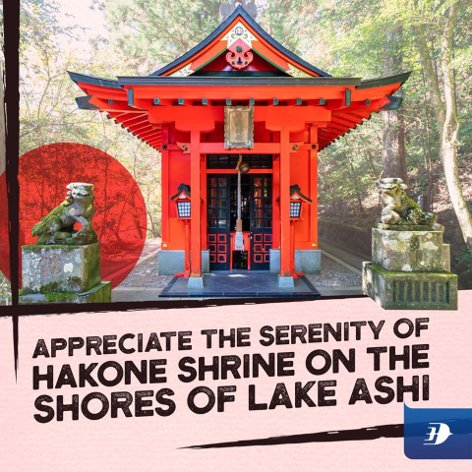 Appreciate the serenity of Hakone Shrine on the shores of Lake Ashi