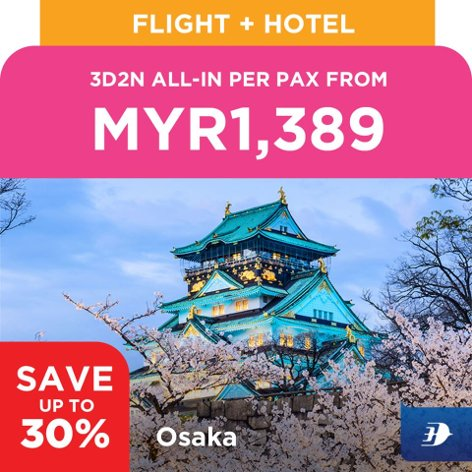 Osaka, 3D2N all-in per pax from MYR1,389