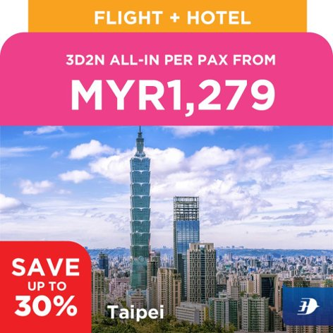 Taipei, 3D2N all-in per pax from MYR1,279