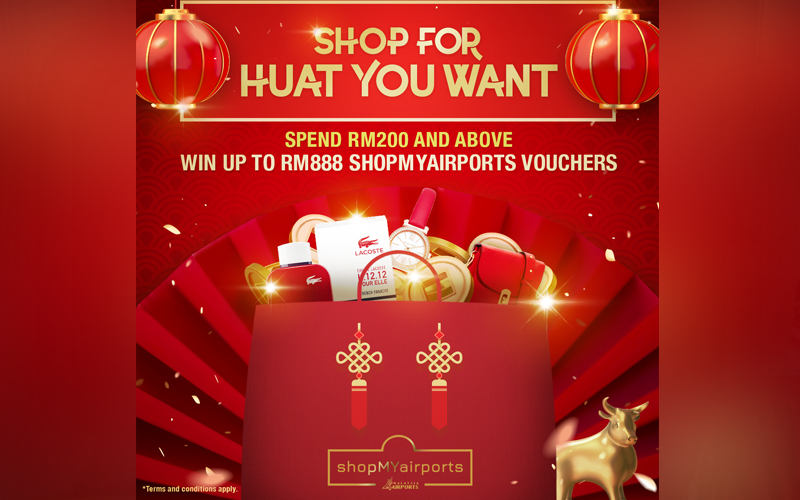 The 'Shop for Huat You Want' campaign is on at all participating retail and F&B outlets in KLIA, klia2 and at shopMYairports.